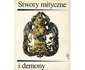 Szczegóły książki STWORY MITYCZNE I DEMONY