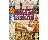 Szczegóły książki LEKSYKON RELIGII OD A DO Ż