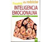 Szczegóły książki INTELIGENCJA EMOCJONALNA PORADNIK DLA RODZICÓW