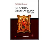 Szczegóły książki IRLANDIA ŚREDNIOWIECZNA (400 - 1200)