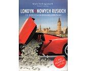 Szczegóły książki LONDYN NOWYCH RUSKICH. OD BEREZOWSKIEGO DO DERIPASKI