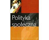 Szczegóły książki POLITYKA SPOŁECZNA
