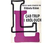Szczegóły książki CAR-TRUP I KRÓL-DUCH