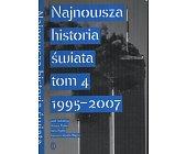 Szczegóły książki NAJNOWSZA HISTORIA ŚWIATA - TOM 4 - 1995 - 2007