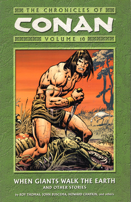 CONAN - VOLUME 10  WHEN GIANTS WALK THE EARTH AND OTHER STORIES.