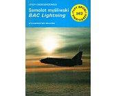 Szczegóły książki SAMOLOT MYŚLIWSKI BAC LIGHTNING