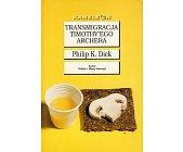 Szczegóły książki TRANSMIGRACJA TIMOTHY'EGO ARCHERA