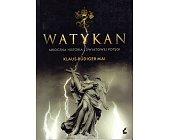 Szczegóły książki WATYKAN. MROCZNA HISTORIA ŚWIATOWEJ POTĘGI