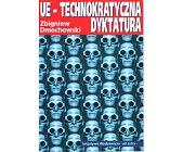 Szczegóły książki UE - TECHNOKRATYCZNA DYKTATURA