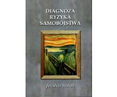 Szczegóły książki DIAGNOZA RYZYKA SAMOBÓJSTWA
