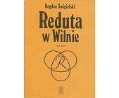 Szczegóły książki REDUTA W WILNIE