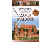Szczegóły książki ZAMEK MALBORK. PRZEWODNIK ILUSTROWANY