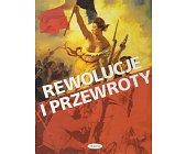 Szczegóły książki REWOLUCJE I PRZEWROTY, CZYLI 500 LAT WIELKICH PRZEMIAN W HISTORII ŚWIATA
