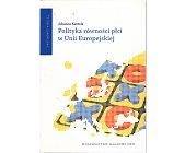 Szczegóły książki POLITYKA RÓWNOŚCI PŁCI W UNII EUROPEJSKIEJ