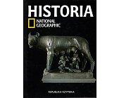 Szczegóły książki HISTORIA NATIONAL GEOGRAPHIC - TOM 10 - REPUBLIKA RZYMSKA