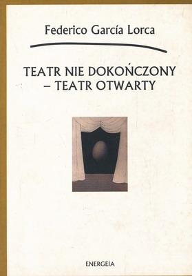 TEATR NIE DOKOŃCZONY - TEATR OTWARTY
