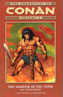 CONAN - VOLUME 5  THE SHADOW IN THE TOMB AND OTHER STORIES