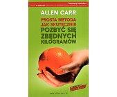 Szczegóły książki PROSTA METODA JAK SKUTECZNIE POZBYĆ SIĘ ZBĘDNYCH KILOGRAMÓW