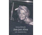 Szczegóły książki JAM JEST ALINA CZYLI JANOWSKA STORY
