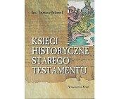 Szczegóły książki KSIĘGI HISTORYCZNE STAREGO TESTAMENTU