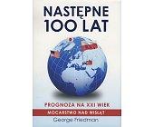 Szczegóły książki NASTĘPNE 100 LAT - PROGNOZA NA XXI WIEK