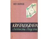 Szczegóły książki KRYSTALOGRAFIA CHEMICZNA I FIZYCZNA