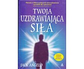 Szczegóły książki TWOJA UZDRAWIAJĄCA SIŁA