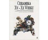 Szczegóły książki CERAMIKA XV - XX WIEKU