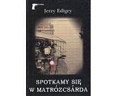 Szczegóły książki SPOTKAMY SIĘ W MATRÓZCSARDA