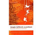 Szczegóły książki GOOGLE ADWORDS W PRAKTYCE. SKUTECZNA REKLAMA W INTERNECIE