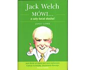 Szczegóły książki JACK WELCH MÓWI A CAŁY ŚWIAT SŁUCHA!