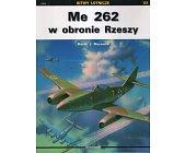 Szczegóły książki ME 262 W OBRONIE RZESZY