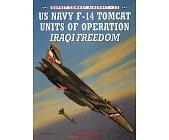 Szczegóły książki US NAVY F-14 TOMCAT UNITS OF OPERATION IRAQI FREEDOM (OSPREY COMBAT AIRCRAFT 52)