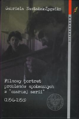"""FILMOWY PORTRET PROBLEMÓW SPOŁECZNYCH W """"CZARNEJ SERII"""" (1956-1958)"""