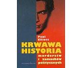 Szczegóły książki KRWAWA HISTORIA MORDERSTW I ZAMACHÓW POLITYCZNYCH
