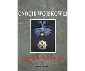 Szczegóły książki CNOCIE WOJSKOWEJ - VIRTUTI MILITARI