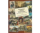 Szczegóły książki SZLAGIERY STAREJ WARSZAWY - ŚPIEWNIK ANDRUSOWSKI
