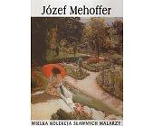 Szczegóły książki WIELKA KOLEKCJA SŁAWNYCH MALARZY - TOM 48. JÓZEF MEHOFFER