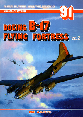 BOEING B-17 FLYING FORTRESS - CZ. 2 - MONOGRAFIE LOTNICZE NR 91