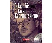 Szczegóły książki LEKCJA HISTORII JACKA KACZMARSKIEGO