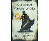 Szczegóły książki IMPERIUM CZERNI I ZŁOTA (CIENIE POJĘTNYCH - TOM I)
