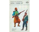 Szczegóły książki SZYPKA I PLEWNA 1877 (HISTORYCZNE BITWY)