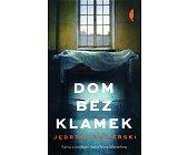 Szczegóły książki DOM BEZ KLAMEK