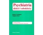 Szczegóły książki PSYCHIATRIA DZIECI I MŁODZIEŻY