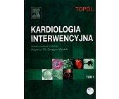 Szczegóły książki KARDIOLOGIA INTERWENCYJNA - TOM 1