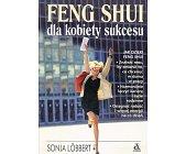 Szczegóły książki FENG SHUI DLA KOBIETY SUKCESU