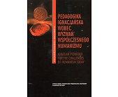 Szczegóły książki PEDAGOGIKA IGNACJAŃSKA WOBEC WYZWAŃ WSPÓŁCZESNEGO HUMANIZMU