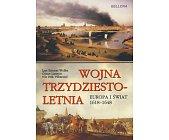 Szczegóły książki WOJNA TRZYDZIESTOLETNIA EUROPA I ŚWIAT 1618 - 1648