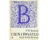 Szczegóły książki CIEŃ I ŚWIATŁO - ŻYCIE LORDA BYRONA