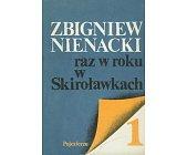 Szczegóły książki RAZ W ROKU W SKIROŁAWKACH - 2 TOMY